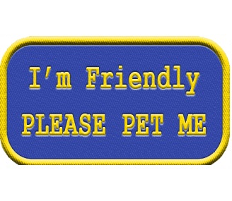 I'm Friendly Please Pet Me Patch