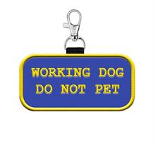 Working Dog Do Not Pet Clip On Patch Tag