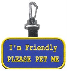I'm Friendly Please Pet Me Patch Tag