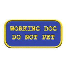 Working Dog DO NOT PET Patch