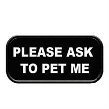 Please Ask To Pet Me Patch